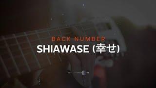 Shiawase (幸せ) - Back Number | Karaoke  | Lirik | Instrumental