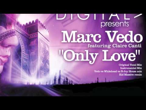 Marc Vedo feat. Claire Canti - Only Love (Allister Whitehead vs Vedo & N-Joy House Mix)