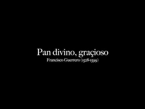 Pan divino, graçioso - Francisco Guerrero (1528-1599)