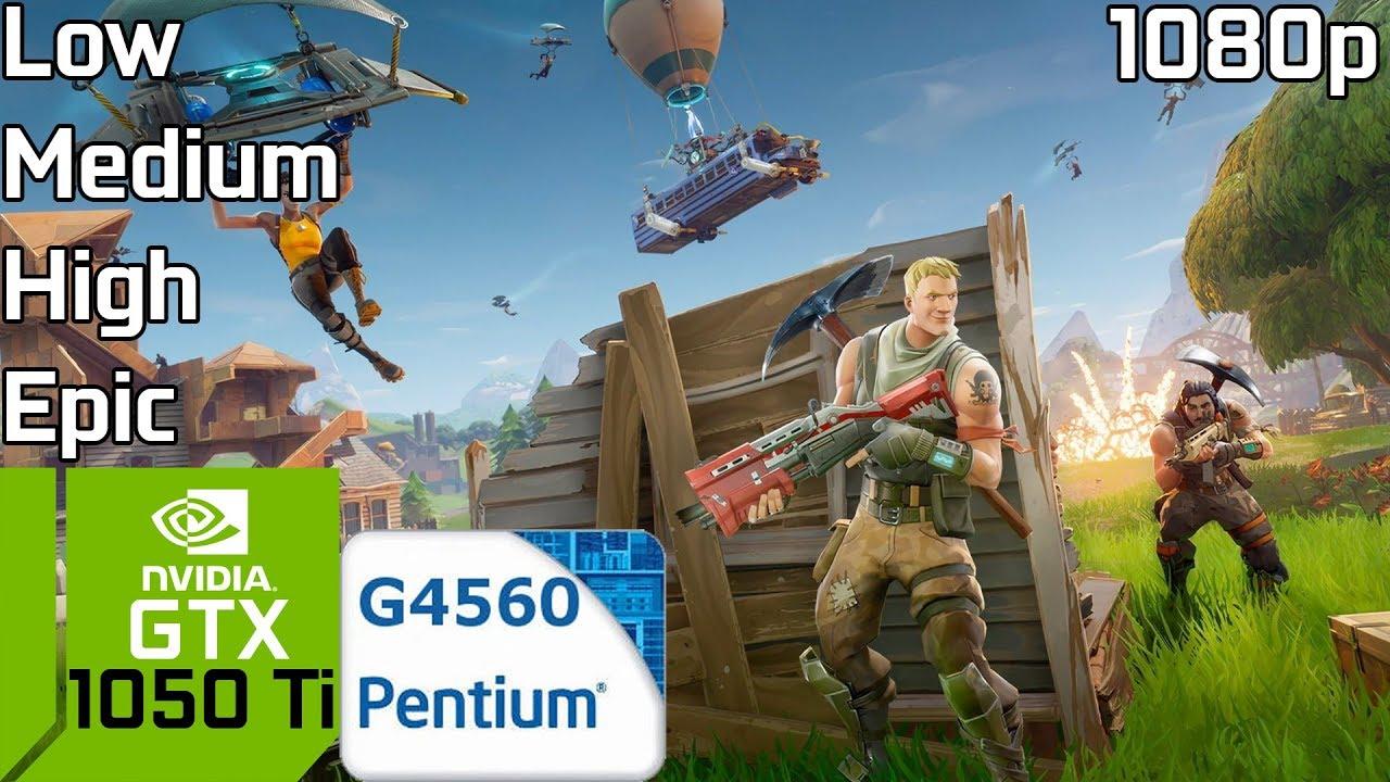 Fortnite Battle Royale [PC] Test FPS Low/Medium/High/Epic with GTX 1050 Ti  & Intel Pentium G4560