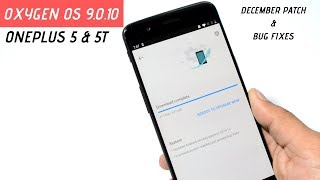 oxygenOS 9.0.10 Rolling Out for Oneplus 5 & 5T With Dec Security Patch