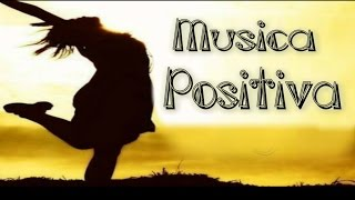 La Mejor Música Positiva para Atraer Pensamientos Positivos para Trabajar y Estudiar Motivado