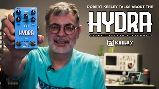 Robert Keeley talks about the Keeley Electronics HYDRA Stereo Reverb and Tremolo