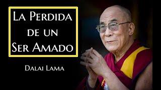 Dalai Lama-La Perdida de un ser Amado