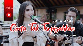 Download Dara Ayu Ft. Bajol Ndanu - Cinta Tak Terpisahkan (Official Lyric Video)