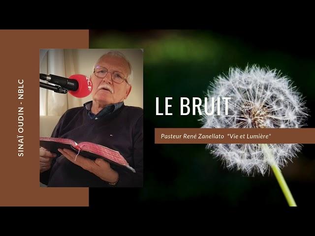 Prédication - Le Bruit - Pasteur René Zanellato