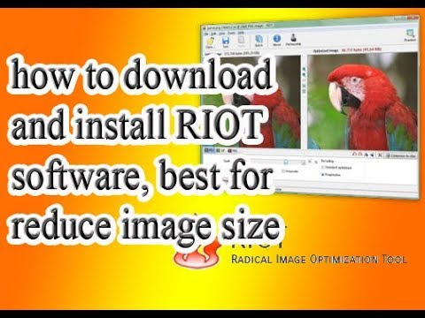 download & installation riot software for reduce image size