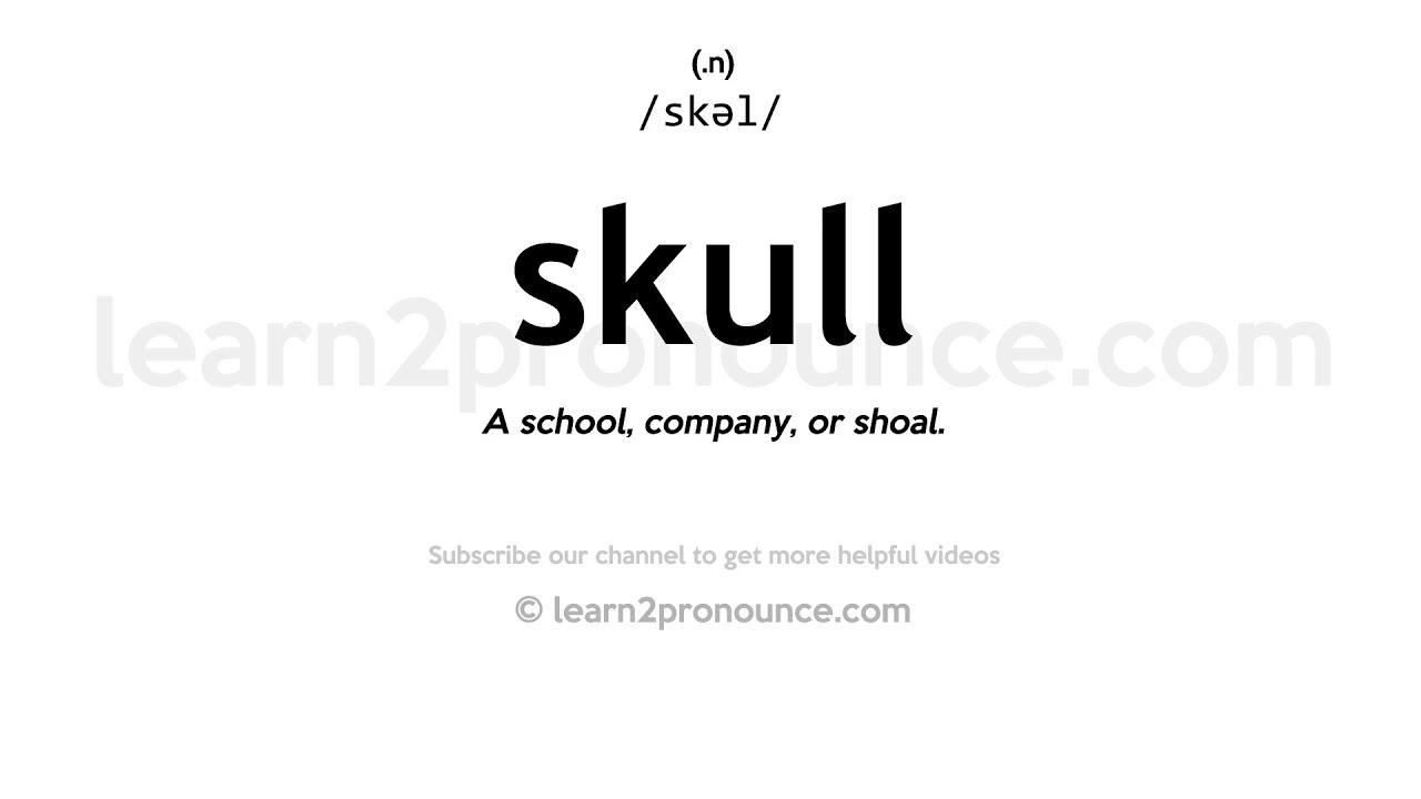 How to pronounce Skull  English pronunciation