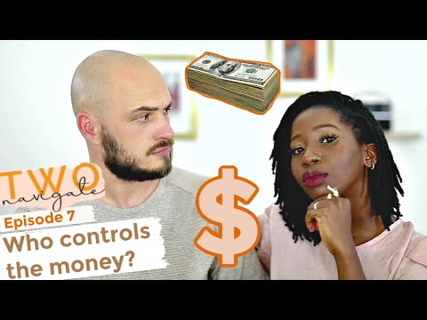 WHO CONTROLS THE MONEY? FINANCES IN A RELATIONSHIP | Two Navigate