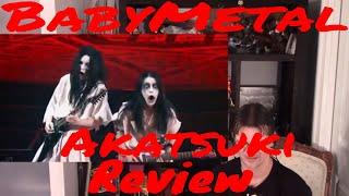 Here's my review of BabyMetal - Akatsuki.