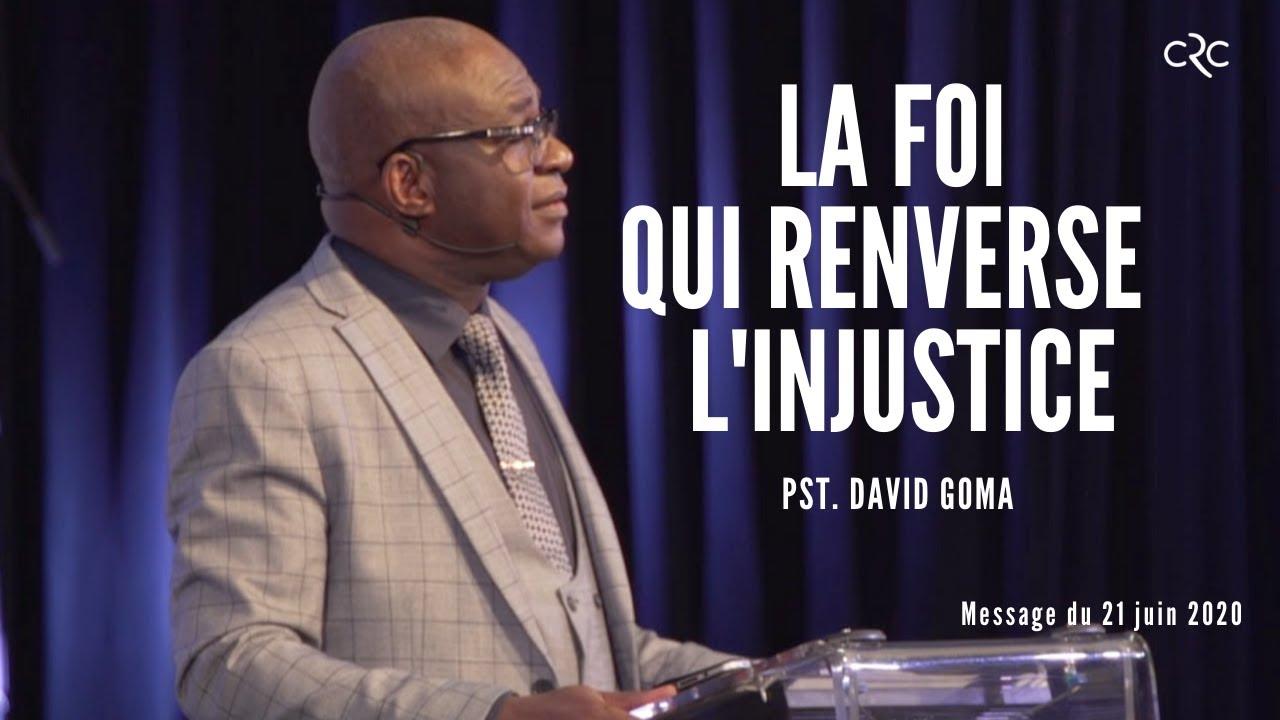 La foi qui renverse l'injustice | Pst. David Goma [21 juin 2020]