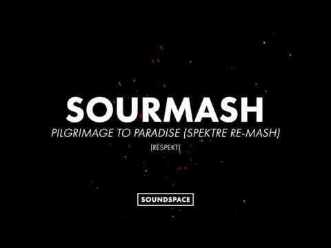 Sourmash - Pilgrimage To Paradise (Spektre Re Mash)