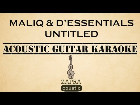 Maliq & D'Essentials - Untitled (Acoustic Guitar Karaoke)