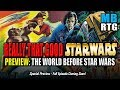 """REALLY THAT GOOD - PREVIEW: """"The World Before Star Wars"""""""
