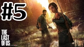 The Last Of Us Walkthrough Part 5 - PS3 Gameplay With Commentary HD