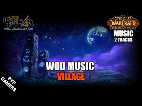 Warlords of Draenor Music - Village (2 tracks)