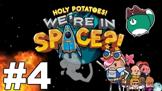 Let's Play Holy Potatoes We're in Space!? - Part 4 - Aim Good = Win