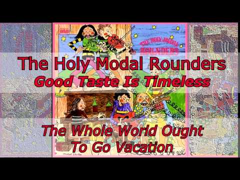 Holy Modal Rounders - The Whole World Ought To Go On Vacation