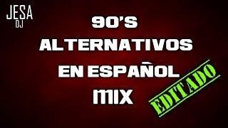 90's ALTERNATIVOS EN ESPAÑOL MIX (Cafe Tacuba-Molotov-Plastilina Mosh)