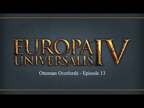 Europa Universalis IV: Ottoman Overlords - Episode 13 [Hordes and Northern Africa]