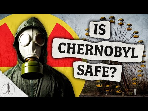 Is Chernobyl Safe? What We Don't Know About Nuclear Fallout…