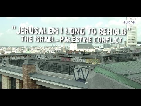 'Jerusalem I Long to Behold' – The Israel-Palestine Conflict