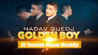 DJ Yonatan Ohana Golden Boy(MashUp)