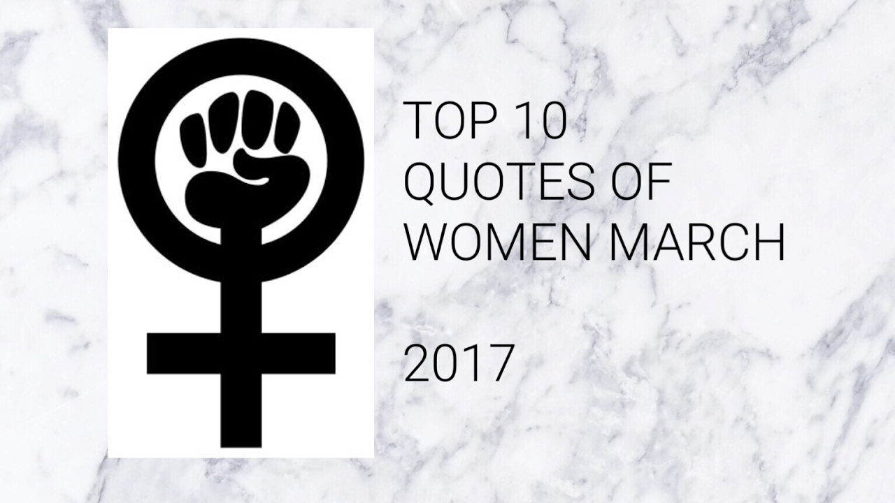 Top 10 Quotes Of Women March 2017 Youtube