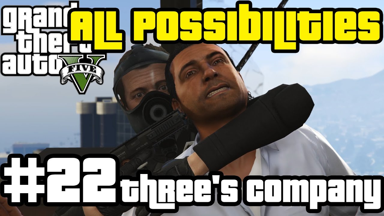 GTA V - Three's Company (All Possibilities)