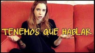 Vlogg 96 # TENEMOS QUE HABLAR ♥ @Juana Martinez