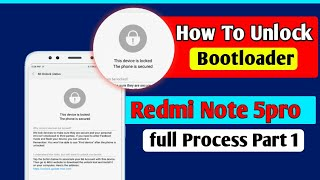 How To Unlock Bootloader Of Xiaomi Device , How to Unlock Bootloader Of Redmi Note 5 Pro