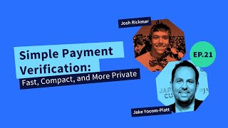 Decred Assembly - Ep21 - Simple Payment Verification: Fast, Compact, and More Private