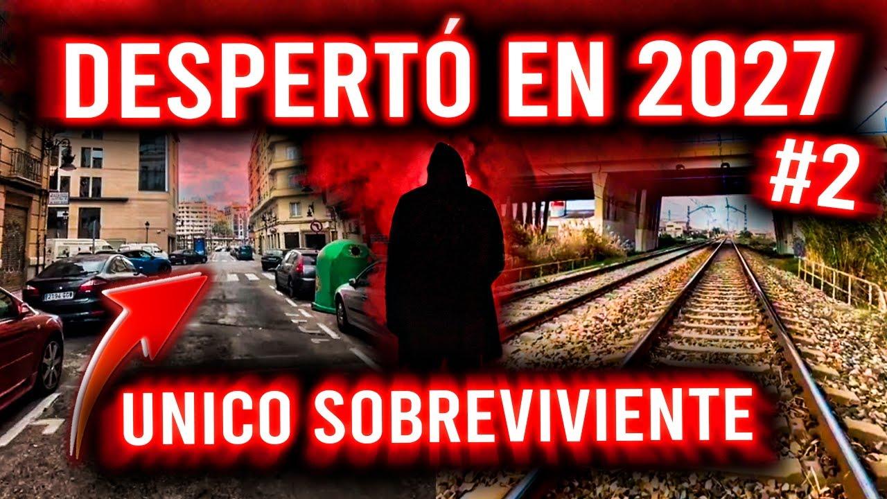 DESPERTÓ EN 2027 | UNICO SOBREVIVIENTE - #2
