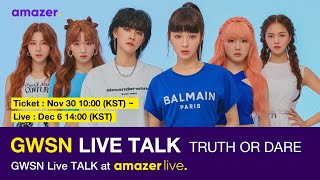 GWSN Live Talk - Truth or Dare with Amazer Live