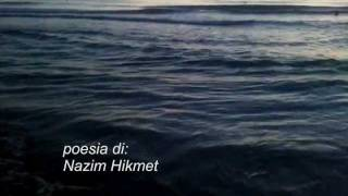 Poesia - Arrivederci fratello mare di Nazim Hikmet.WMV