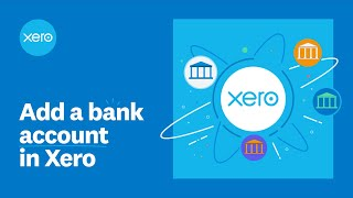 Add a bank account in Xero | Xero Firsts