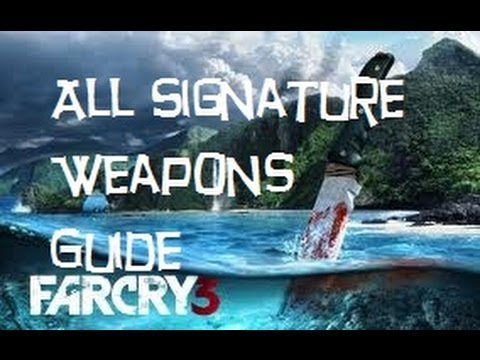 Far cry 3 all signature weapons guide youtube.