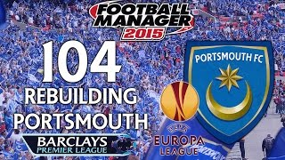 Rebuilding Portsmouth - Ep.104 The Blue Machine (Man U) | Football Manager 2015