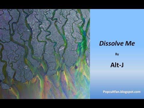 Alt J - Dissolve Me (Lyrics)