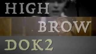 "HIGHBROW 하이브로우 X Dok2 - ""요즘 내가"" MV"