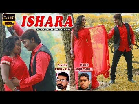 ♥ ISHARA ♥ New Nagpuri Song 2018!! PAWAN ROY!! RAMAN GUPTA&KOMAL GHOSH