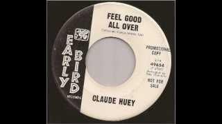 CLAUDE HUEY - Feel Good All Over - EARLY BIRD