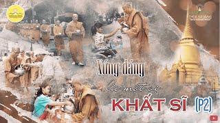 Khất Thực Xúc Động Tại Thái Lan  (P2) | Khất Sĩ Nhẫn Nhục - Lợi Ích Thế Gian