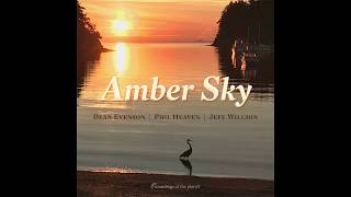 Winding Down from AMBER SKY by Dean Evenson, Phil Heaven, Jeff Willson