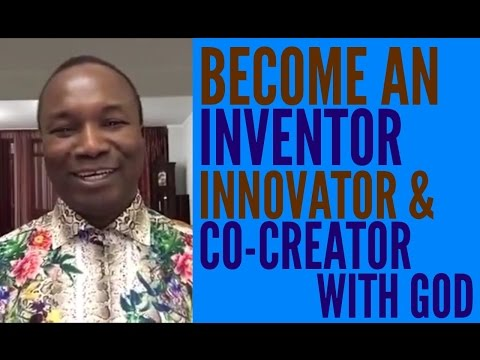 2016-09-07: YOU CAN BECOME AN INVENTOR, INNOVATOR AND A CO CREATOR WITH GOD