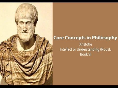 Aristotle on Intellect (Nous) or Understanding (Nicomachean Ethics bk. 6) - Philosophy Core Concepts