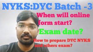 DYC:NYKS: Batch-3: Application start ?Exam date? How to prepare for DYC NYKS exam : All details.