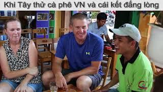 Khi Tây thử cà phê Việt Nam và cái kết