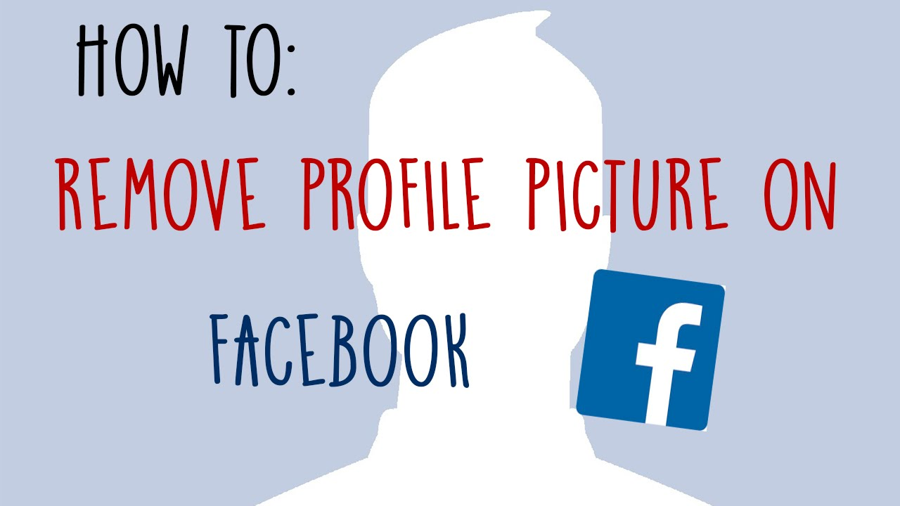 How to remove profile picture on facebook