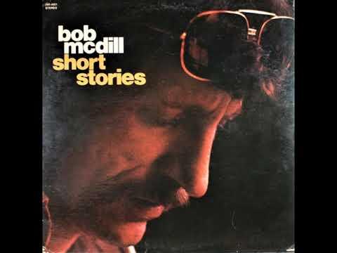 Bob McDill - Short Stories (1972) FULL ALBUM